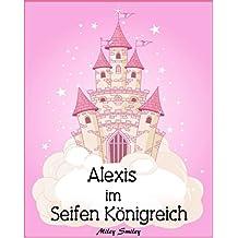 Kinderbuch: Alexis im Seifen Königreich (Gutenachtgeschichten fur Kinder, German children's books)