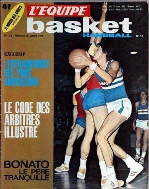 EQUIPE BASKET HANDBALL (L') [No 13] du 26/01/1972 - L'ENTRAINEMENT DES PROS AMERICAINS - LE CODE DES ARBITRES ILLUSTRE - BONATO - LE PERE TRANQUILLE.