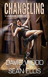Changeling: A Jade Ihara Adventure: Volume 2 (Jade Ihara Adventures) by David Wood (2015-09-24)