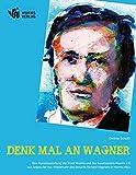 DENK MAL AN WAGNER: Eine Kunstausstellung der Stadt Worms und des Kunstvereins Worms e.V. aus Anlass der 150. Wiederkehr des Besuchs Richard Wagners in Worms.