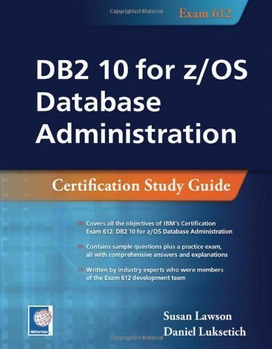 DB2 10 for z/OS Database Administraion: Certification Study Guide by Lawson, Susan, Luksetich, Daniel published by MC PRESS (2012)