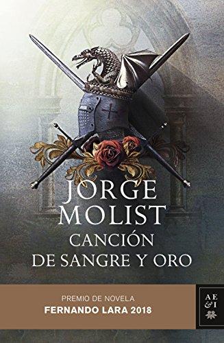 Canción de sangre y oro: Premio de novela Fernando Lara 2018 (Autores Españoles e Iberoamericanos)