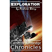 The Catherine Kimbridge Chronicles #3, Exploration (English Edition)