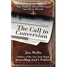 The Call to Conversion: Why Faith Is Always Personal but Never Private (English Edition)