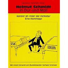 Helmut Schmidt in Dur und Moll: Kanzler im Visier der Karikatur. Eine Hommage
