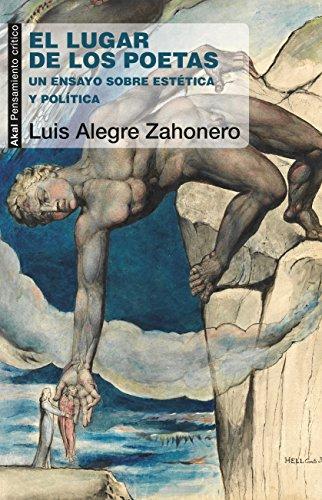 EL LUGAR DE LOS POETAS. Un ensayo sobre estética y política (Pensamiento crítico nº 59) por LUIS ALEGRE ZAHONERO