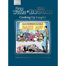 Oor Wullie & The Broons Cooking Up Laughs!: A Feast of Scottish Life, Served with a Dollop of Fun (Annuals 2017)
