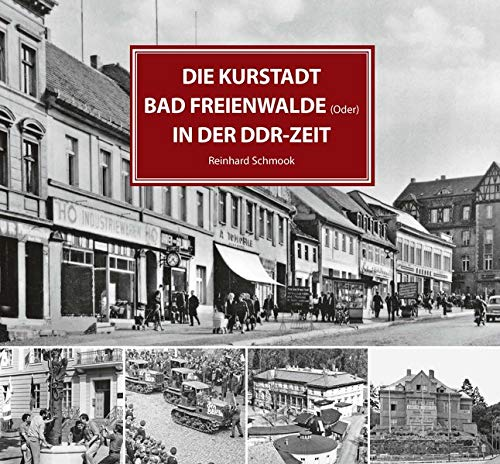 Die Kurstadt Bad Freienwalde in der DDR-Zeit