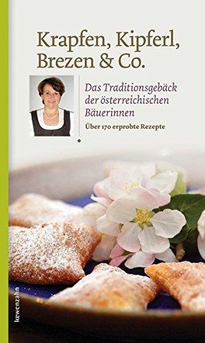 Krapfen, Kipferl, Brezen & Co. Das Traditionsgebäck der österreichischen Bäuerinnen
