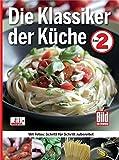Die Klassiker der Küche - Band 2: Mit Fotos: Schritt für Schritt zubereitet
