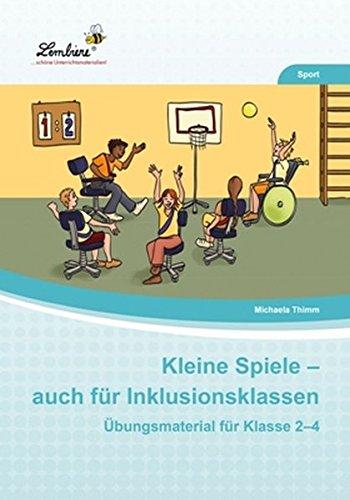 Kleine Spiele - auch für Inklusionsklassen (CD-ROM): Grundschule, Sport, Klasse 2-4