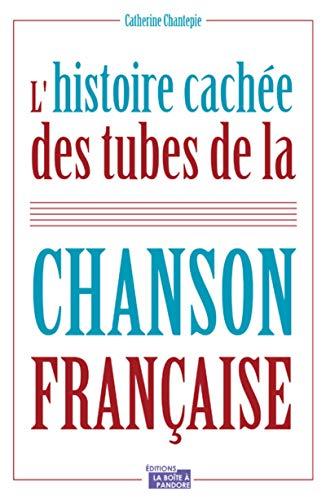 L'histoire cachée des tubes de la chanson française