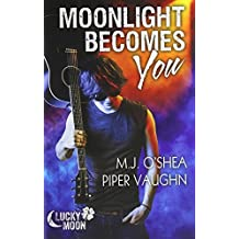 Moonlight Becomes You by M.J. O'Shea (2014-04-07)