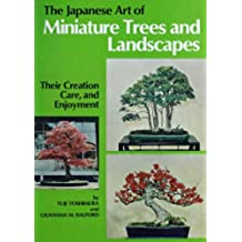 Japanese Art of Miniature Trees and Landscapes: Their Creation, Care, and Enjoyment (English Edition)