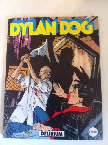 DYLAN DOG NUMERO 54 DELIRIUM SERGIO BONELLI EDITORE 1991 PRIMA EDIZIONE