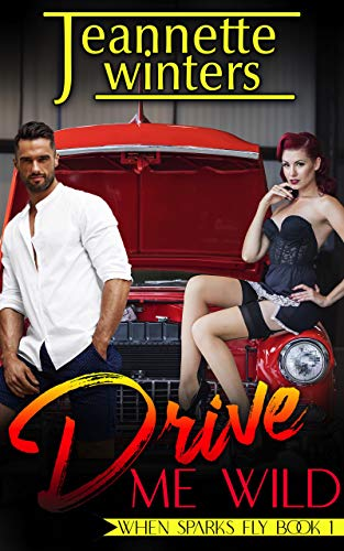 Drive Me Wild (When Sparks Fly Book 1) (English Edition) - Spark Rod