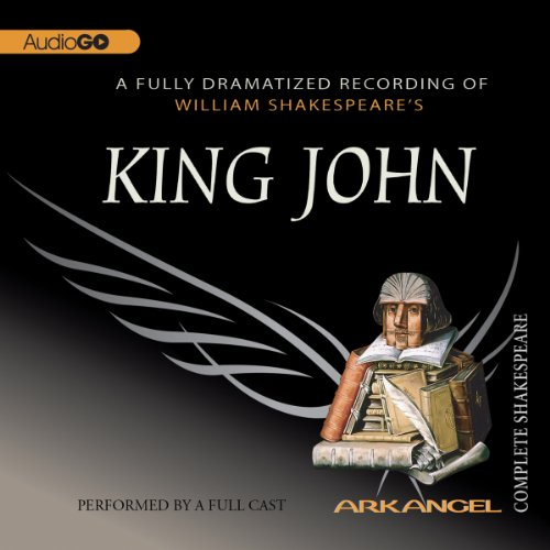 King John: The Arkangel Shakespeare  Audiolibri