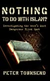 Nothing to do with Islam?: Investigating the West's Most Dangerous Blind Spot (English Edition)