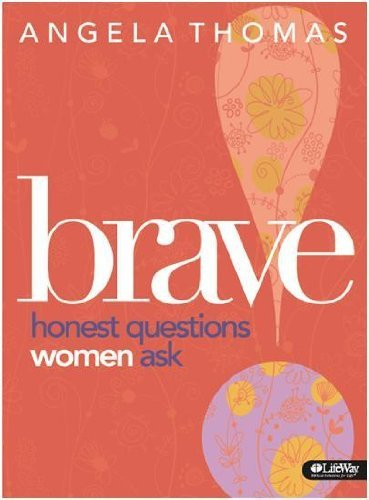 Portada del libro By Angela Thomas Brave: Honest Questions Women Ask (Member Book)