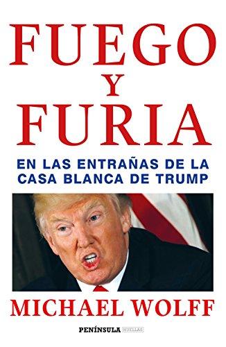 Fuego y furia: En las entrañas de la Casa Blanca de Trump