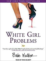 White Girl Problems by Babe Walker (2012-05-14)
