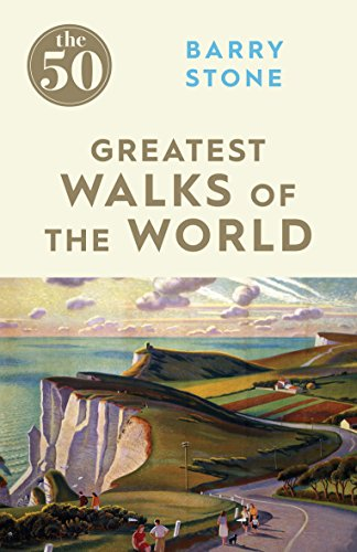 The 50 Greatest Walks Of The World por Barry Stone