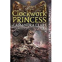 Clockwork Princess (The Infernal Devices Book 3) (English Edition)