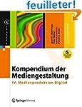Kompendium Der Mediengestaltung: IV....