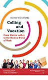 Calling and Vocation: From Martin Luther to the Modern World of Work