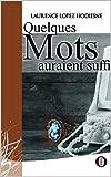 Quelques mots auraient suffi (French Edition)