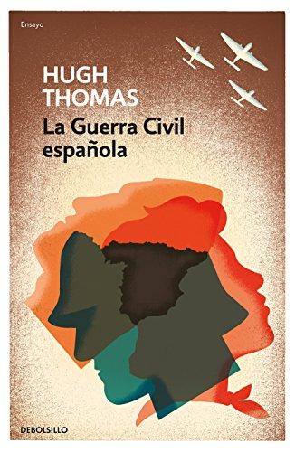 La guerra civil española (ENSAYO-HISTORIA)
