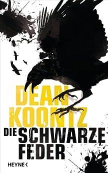 Die schwarze Feder (Kindle Single) von [Koontz, Dean]