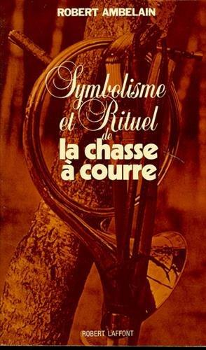 SYMBOLISME RITUEL CHASSE COUR par ROBERT AMBELAIN