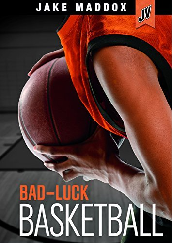 Bad-Luck Basketball (Jake Maddox JV) by Jake Maddox (2014-07-01)