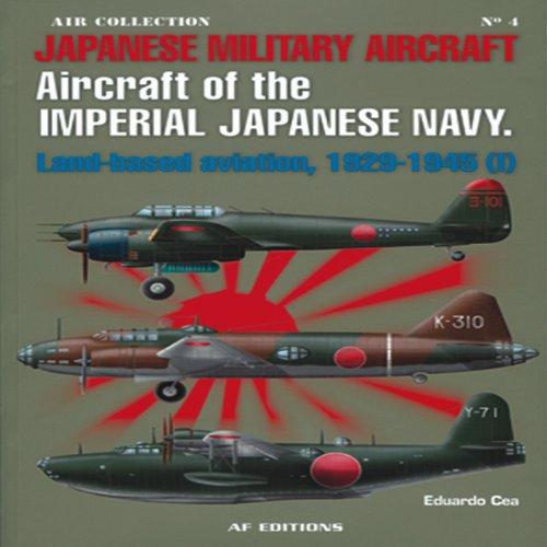 PEARL HARBOR: Niitaka Yama Noboro (II): Aircraft of the Imperial Japanese Navy: Land-based Aviation, 1929-1945 (I) (Air Collection)