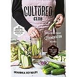 The Cultured Club: Fabulous Funky Fermentation Recipes