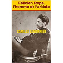 Félicien Rops, l'homme et l'artiste (French Edition)