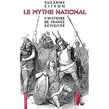Le Mythe national: L'Histoire de France revisitée