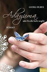 ADAYUMA oder bis die Seele vergibt - Roman