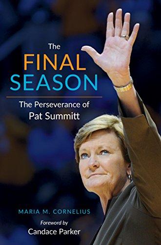 The Final Season: The Perseverance of Pat Summitt (English Edition) por Maria Cornelius