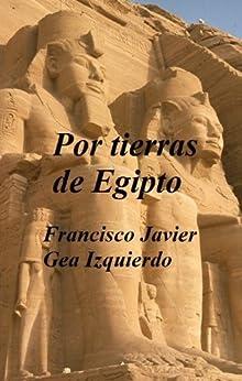 Por tierras de Egipto de [Izquierdo, Francisco Javier Gea]