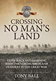 Crossing No Mans Land - Experience and Learning with the Northumberland Fusiliers in the Great War (Wolverhampton Military Studies)