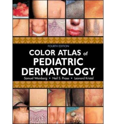 By Weinberg, Samuel ( Author ) [ Color Atlas of Pediatric Dermatology By Nov-2007 Hardcover