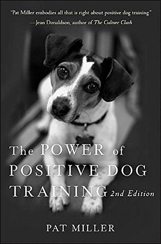 The Power of Positive Dog Training (Dog House Training)