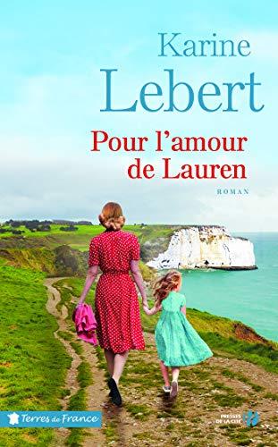 Pour l'amour de Lauren : Les Amants de l'été T. 2 (Terres de France)