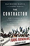 The Contractor: How I Landed in a Pakistani Prison and Ignited a Diplomatic Crisis