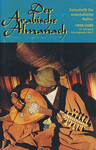 Der arabische Almanach 1999/2000 - Zeitschrift für orientalische Kultur