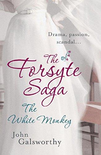 The White Monkey: The Forsyte Saga: Book Four (English Edition) (18th Century Costume Drama)