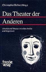 Das Theater der Anderen (Mainzer Forshungen zu Drama und Theater)