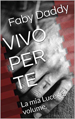 VIVO PER TE: La mia Luce #2 volume.